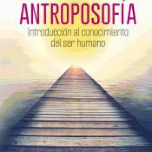 ANTROPOSOFIA, INTRODUCCION AL CONOCIMIENTO