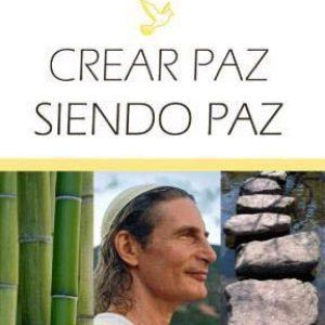 CREAR PAZ SIENDO PAZ