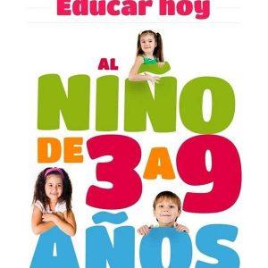 EDUCAR HOY. AL NIÑO DE 3 A 9 AÑOS