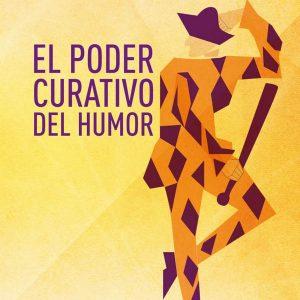 PODER CURATIVO DEL HUMOR, EL