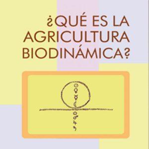 QUE ES LA AGRICULTURA BIODINAMICA